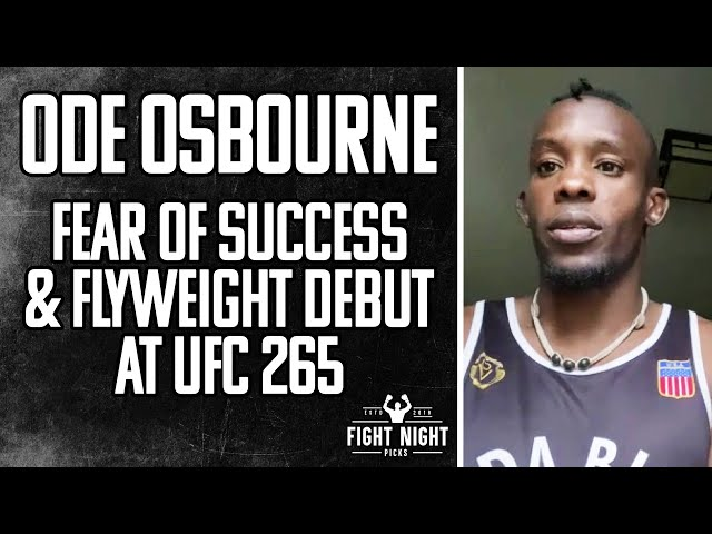Ode Osbourne on the Fear of Success, Move to Flyweight at UFC 265