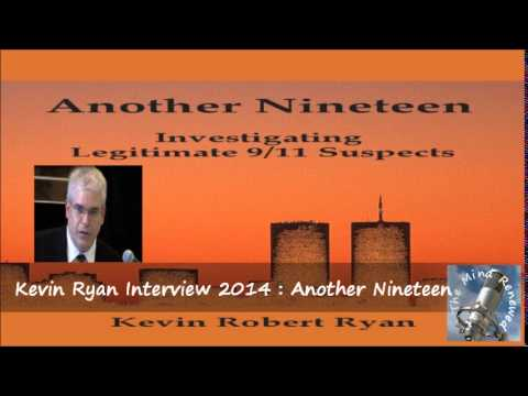 Kevin Ryan Interview 2014 : Another Nineteen - Investigating Legitimate 9/11 Suspects