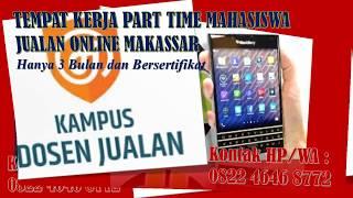 HP/WA 0822 4646 8772, Tempat Kerja Part Time Mahasiswa Di Makassar