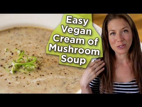 Vegan Cream of Mushroom Soup Recipe | Nutritarian | Dairy-Free