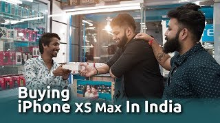 Buying iPhone XS Max In India | Freakanss