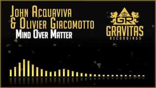 John Acquaviva & Olivier Giacomotto - Mind Over Matter