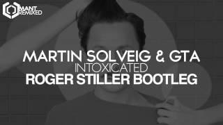 Martin Solveig & GTA - Intoxicated (Roger Stiller Bootleg)