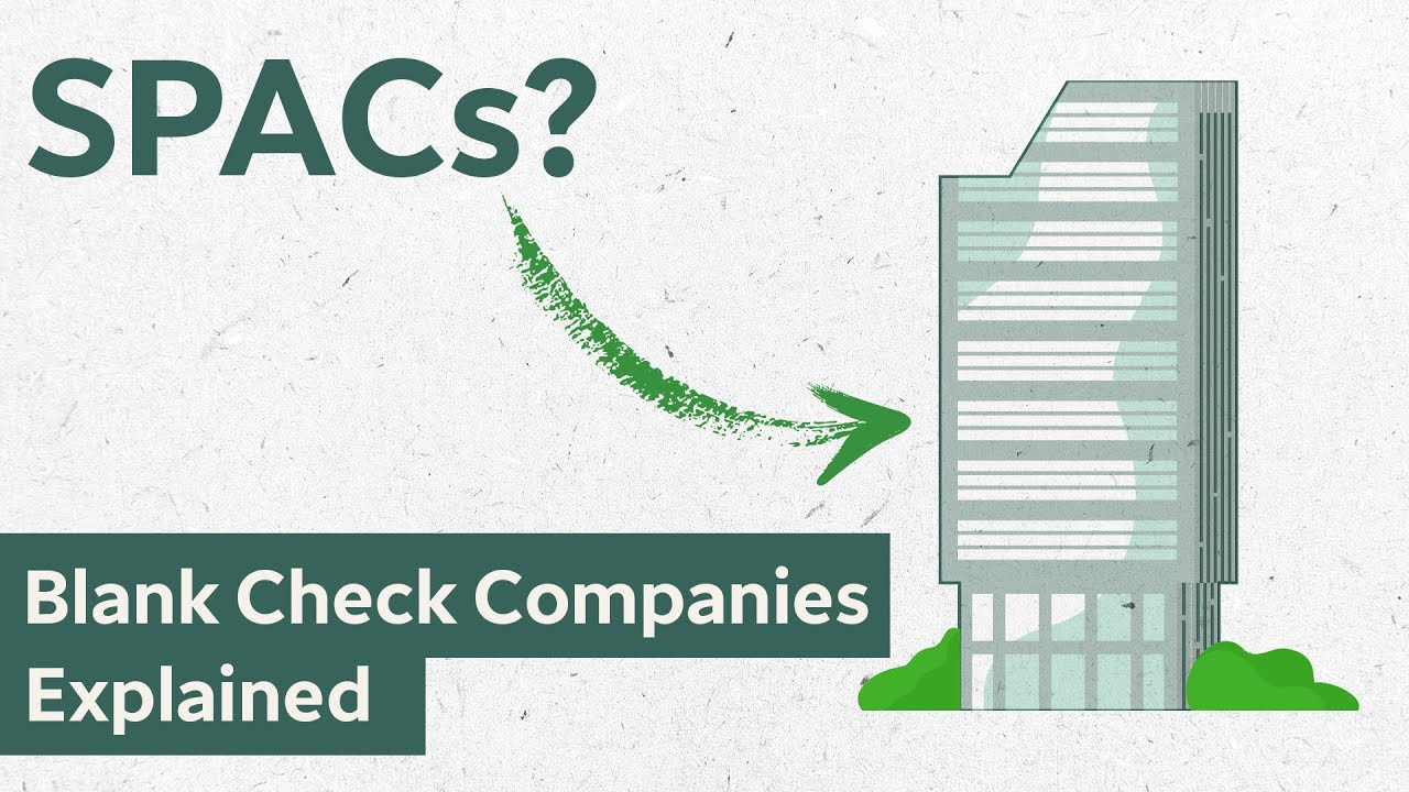 What is a SPAC? Special Purpose Acquisition Companies Explained