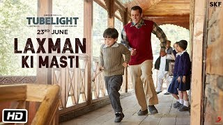Tubelight | Laxman Ki Masti | Salman Khan | Releasing on 23rd June