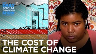 Count On It - What Is The Monetary Cost Of Climate Change? | The Daily Social Distancing Show