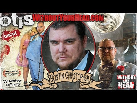 Bostin Christopher of horror film Otis interview Without Your Head