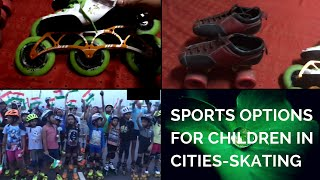 Sports Options for Children in Cities | Skating - a Sport for Physical Development | Focus & Stamina