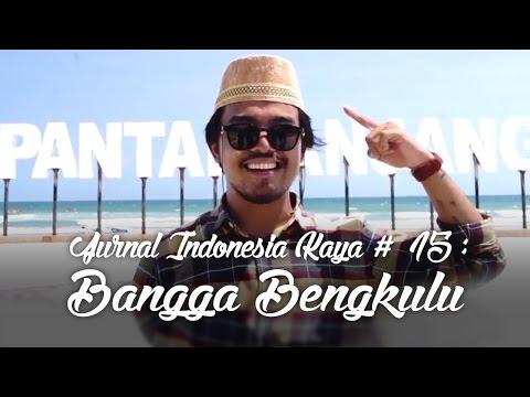 Jurnal Indonesia Kaya #15: Bangga Bengkulu