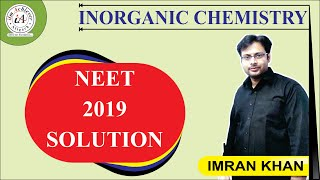 Inorganic Chemistry (NEET - 2019) Solutions & Discussion