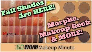 Fall Releases! Morphe 35O2, Makeup Geek Autumn Glow II, and MORE!   Makeup Minute
