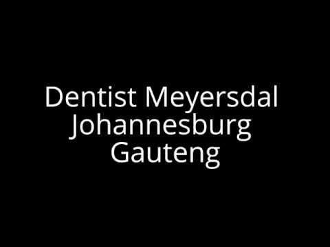 Dentist Meyersdal Johannesburg Gauteng