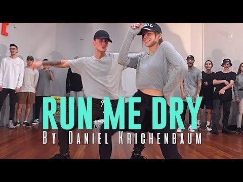 "Bryson Tiller ""RUN ME DRY"" Choreography by Daniel Krichenbaum"