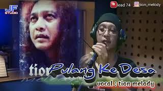 Jamal Mirdad-Pulang ke Desa lagu era th 80 an, cover lagu tion melody