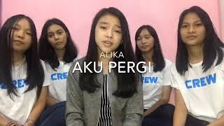 AKU PERGI (ALIKA) Cover By ANNETH D. NASUTION Ft. ANNETHERZ MANADO