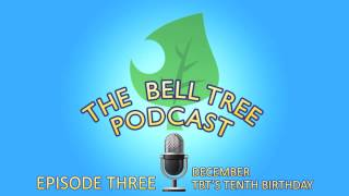 The Bell Tree Podcast Episode Three - TBT