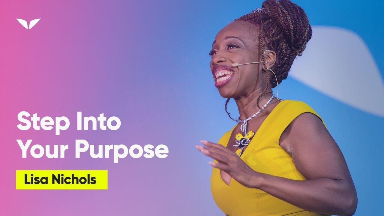 Step Into Your Life Purpose | Lisa Nichols
