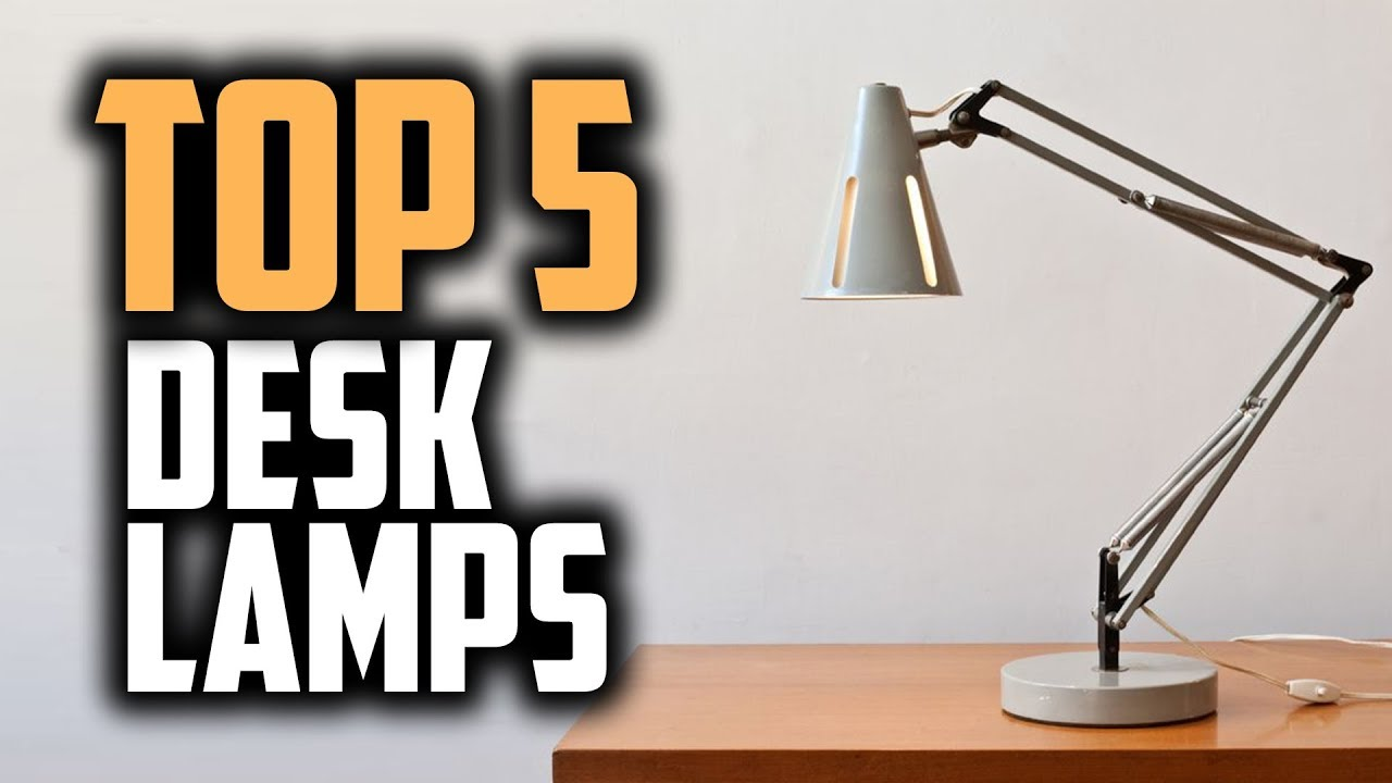 Best Desk Lamps In 2018 Which Is The Lamp
