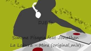 Simone Pisapia feat Jonathan La lokura - Mira (original_mix)