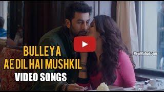 Bulleya - Full Song   Ae Dil Hai Mushkil   Ranbir   Aishwarya Latest 2017 Youtube