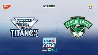 Fehérvári Titánok - FTC Erste Liga-mérkőzés
