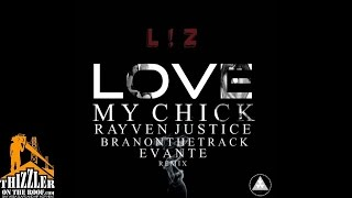 l-z-feat-rayven-justice-branonthetrack-evante-love-my-chick-audio