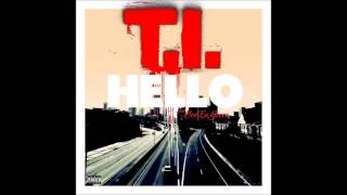 T.I. - Hello (feat. Cee-Lo Green) Oficial 2013