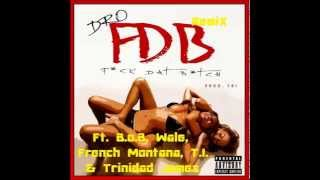 FDB (Remix) - Dro Ft. B.o.B, Wale, French Montana, T.I. & Trinidad James Mp3