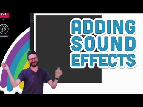 17.5: Adding Sound Effects - P5.js Sound Tutorial