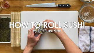 How To Roll Suṡhi with The Sushi Man