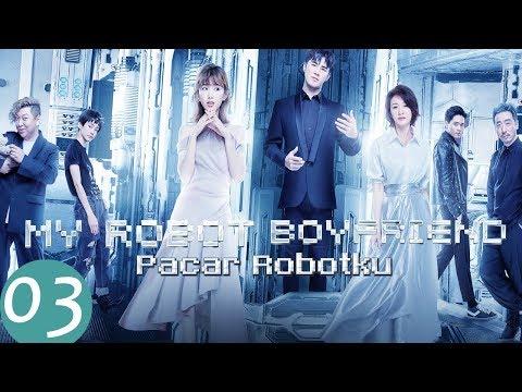 My Robot Boyfriend (Pacar Robotku)  Ep.03 | 我的机器人男友 | WeTV 【INDO SUB】
