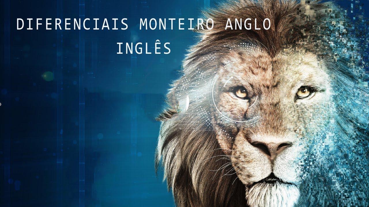 DIFERENCIAIS DO MONTEIRO ANGLO - INGLÊS