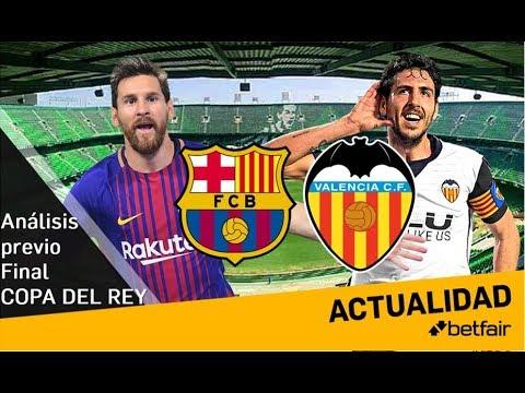 Barcelona - Valencia LA FINAL. Claves previas y mi favorito. #MundoMaldini