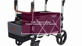 Keenz 7s Stroller Wagon-Detailed Unassemble to Full Assemble