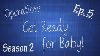 Operation: Get Ready For Baby! Season 2 Ep. 5  [why The Green? And Fabric Choices!)