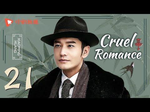 Cruel Romance - Episode 21(English sub) [Joe Chen, Huang Xiaoming]