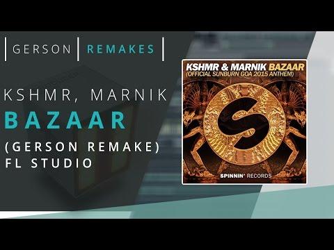 KSHMR & Marnik - Bazaar (Melody + Drop) (Gerson Remakes) Fl STUDIO