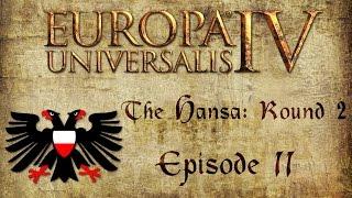 The Hansa Traders - Round 2 E11 - Europa Universalis IV
