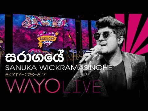 WAYO LIVE - Saragaye by Sanuka Wickramasinghe