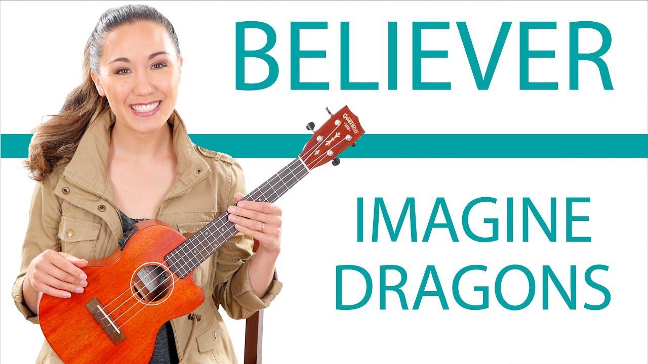 Believer - Imagine Dragons Ukulele Tutorial with Fingerpicking and Play  Along