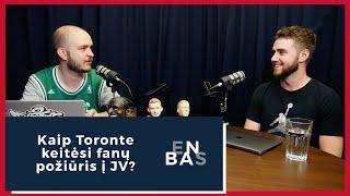 ENBAS: kaip Toronte keitėsi fanų požiūris į JV?