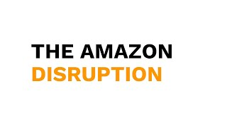 Amazon is disrupting industry after industry