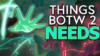 5 Things Breath of the Wild 2 ABSOLUTELY Needs!