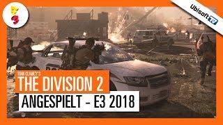Tom Clancy's THE DIVISION 2 - Angespielt auf der E3 2018 | Ubisoft-TV [DE]