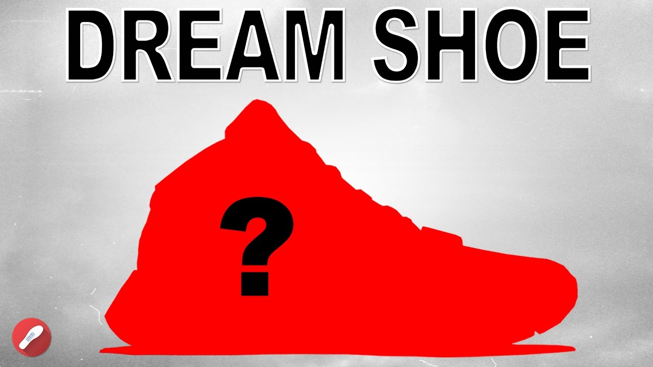 Whats Our Dream Shoe Youtube