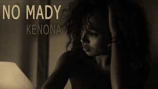 NO MADY Ft. Louise Roam - Kenona (Official Video)