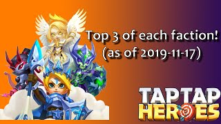 Taptap Heroes - Top 3 of each faction! (as of 2019-11-17)