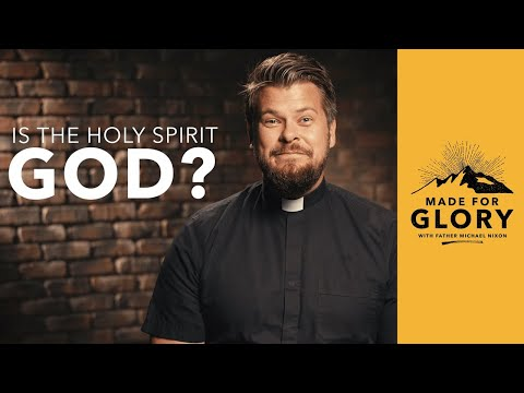 Made For Glory // Is The Holy Spirit God?
