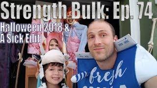 Sick Edit | Halloween: Trick or Treating | Deadlift Workout | Vlog | Strength Bulk Ep. 74