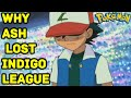 Why Ash Lost Indigo League|| Explained in Hindi||